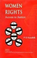 Womens Rights : Access to Justice: P D Kaushik