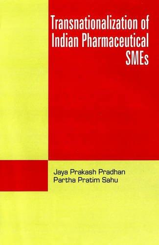 Transnationalization of Indian Pharmaceutical SMEs (Hardback): Jaya Prakash Pradha,
