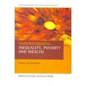 9788189640774: Understanding Inequality, Poverty and Wealth: Policies and Prospects
