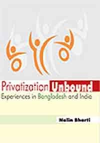 Privatization Unbound Experiences in Bangladesh and India