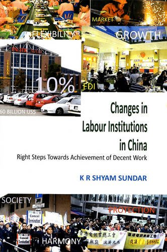 Changes in Labour Institutions in China: Right: K.R. Shyam Sundar