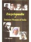 Encyclopaedia of Eminent Women of India (3 Vols-Set): S R Bakshi