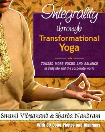 9788189658250: Integrality through transformational Yoga: Toward More Focus & Balance in Daily Life & the Corporate World