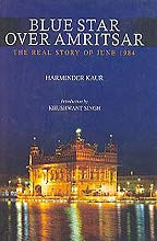 9788189692001: Blue Star Over Amritsar - The Real Story Of June 1984