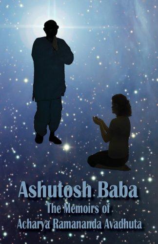 9788189718602: Ashutosh Baba: The Memoirs of Acharya Ramananda Avadhuta