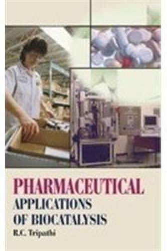Pharmaceutical Applications of Biocatalysis: R.C. Tripathi