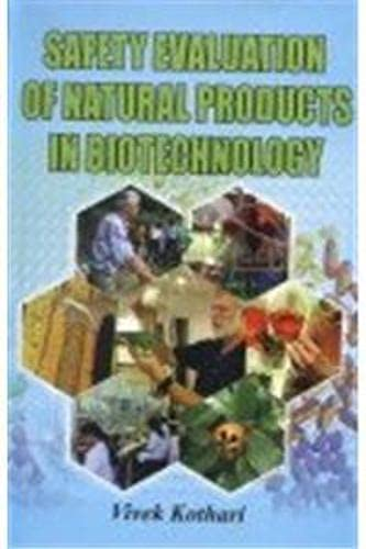 Safety Evaluation of Natural Products in Biotechnology: Vivek Kothari