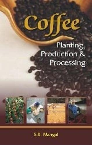 Coffee: Planting Production & Processing