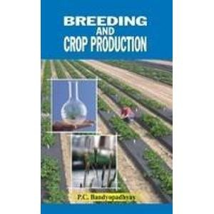 Breeding and Crop Production: P.C. Bandyopadhyay