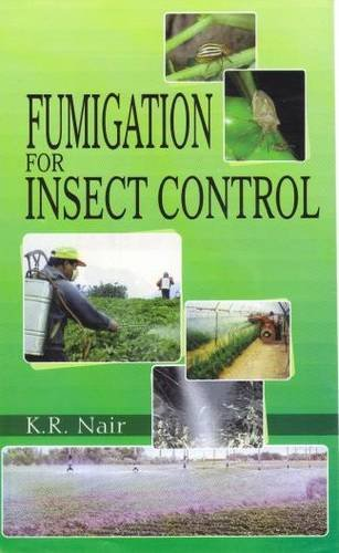 Fumigation for Insect Control: Nair, K R