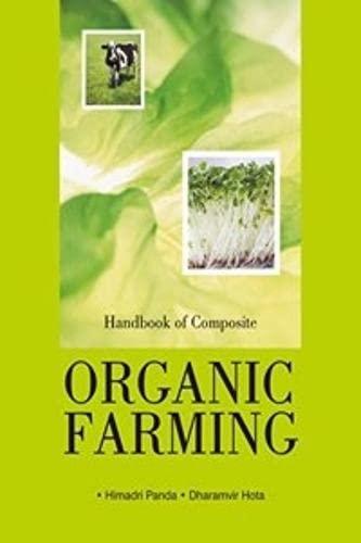 Handbook of Composite Organic Farming: Dharamvir Hota,Himadri Panda