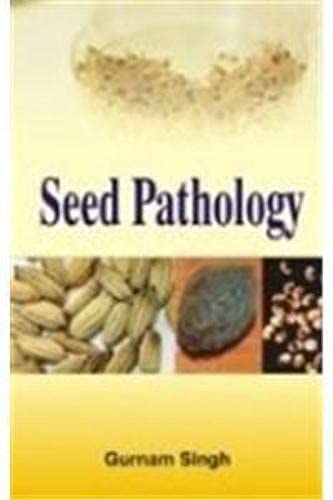 Seed Pathology: Singh, Gurnam ed
