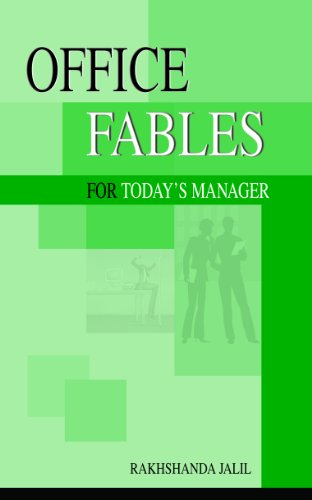 Office Fables: For Today`s Manager: Rakhshanda Jalil