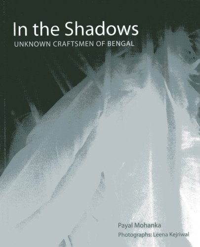 9788189738112: In the Shadows: Unknown Craftsmen of Bengal