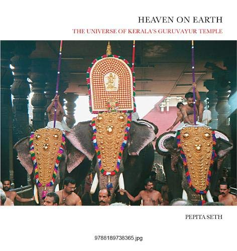 9788189738365: Heaven on Earth: The Universe of Kerala's Guruvayur Temple