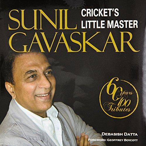 Sunil Gavaskar: Crickets Little Master: Debasish Datta