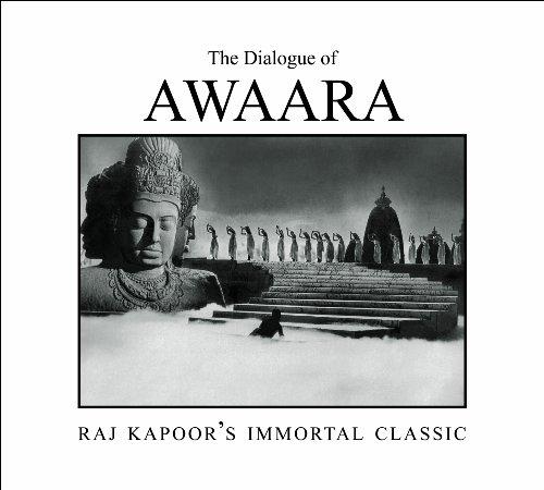 The Dialogue of Awara: Raj Kapoor's Immortal: Kabir, Nasreen Munni;