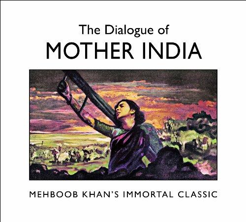 The Dialogue of Mother India: Mehboob Khan's: Mehboob Khan