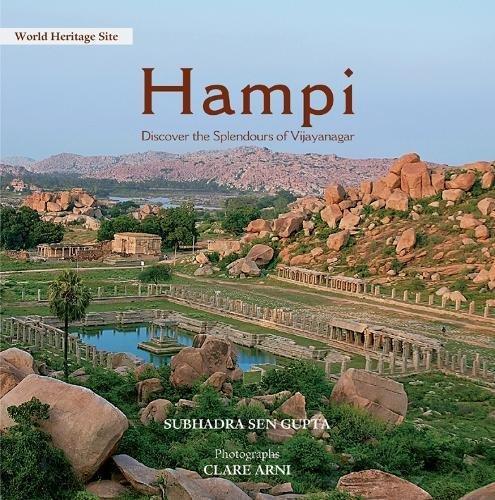 Hampi: Discover the Splendours of Vijayanagar: Subhadra Sen Gupta