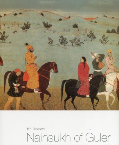 Nainsukh of Guler: A Great Indian Painter from a Small Hill-State: B.N. Goswamy