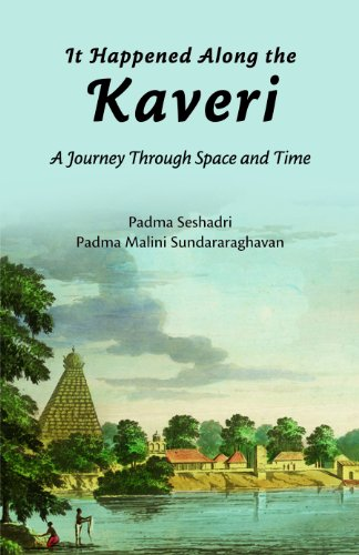 It Happened Along the Kaveri: A Journey Through Space and Time: Padma Seshadri & Padma Malini ...