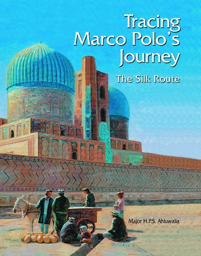 Tracing Marco Polo's Journey: The Silk Route