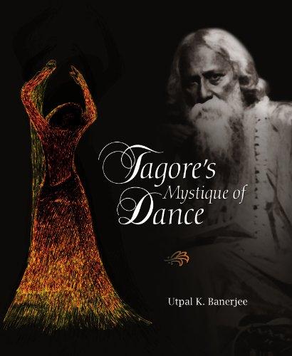 Tagore's Mystique of Dance: Utpal K. Banerjee