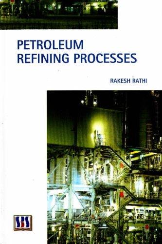9788189741570: Petroleum Refining Processes