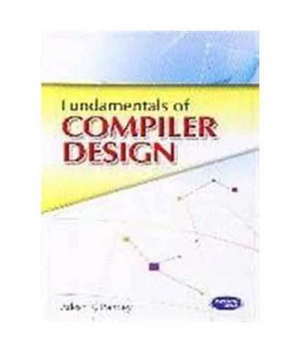 Fundamentals of Compiler Design: Adesh K. Pandey