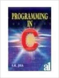Programming in C: S.K.Jha