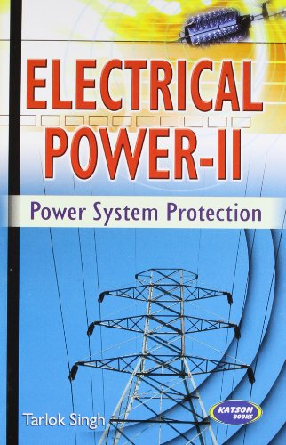 Electrical Power-II (Power System Protection): Tarlok Singh