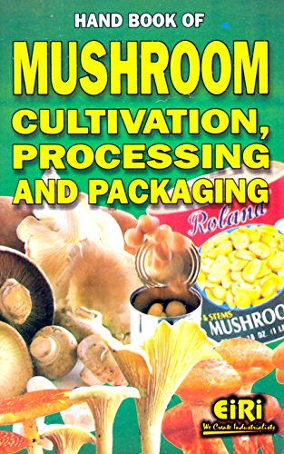 Hand Book of Mushroom Cultivation, Processing and