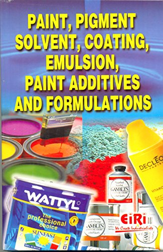 9788189765156: PAINT, PIGMENT, SOLVENT, COATING, EMULSION, PAINT ADDITIVE AND FORMULATIONS