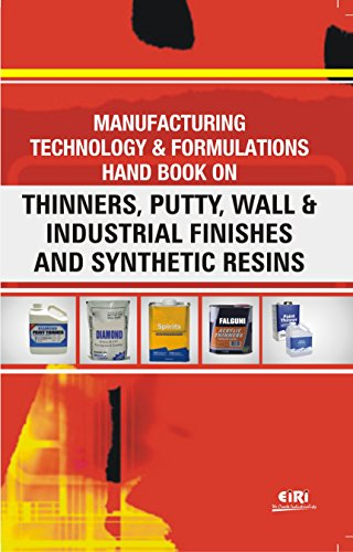 Manufacturing Technology and Formulations Hand Book On Thinners, Putty Wall and Industrial Finishes...