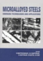 Microalloyed Steels Emerging Technologies and Applications: Chatterjee, S., Bhattacharjee,