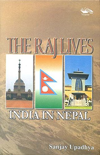 9788189766733: The Raj Lives: India in Nepal