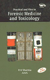 Practical and Viva in Forensic Medicine and Toxicology: R K Sharma