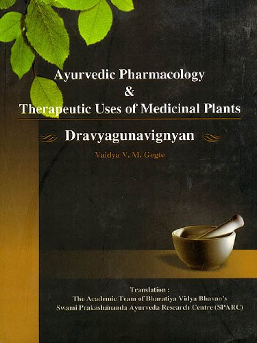Ayurvedic Pharmacology and Therapeutic Uses of Medicinal Plants (Dravyaguna Vignyan), (The Mohand...