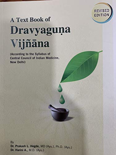 Text Book of Dravyaguna Vijnana: Harini A. Hegde