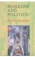 Marxism and Politics: Ralph Miliband