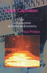 Inside Capitalism : An Introduction to Political Economy: Paul Phillips