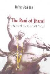 9788189833145: The Rani of Jhansi: Rebel Aginst Will