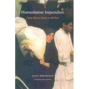 9788189833299: Humanitarian Imperialism: Using Human Rights to Sell War