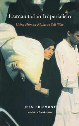 Humanitarian Imperialism: Using Human Rights to Sell War (8189833308) by [???]