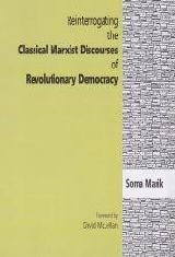 9788189833343: Reinterrogating the Classical Marxist Discourses of Revolutionary Democracy