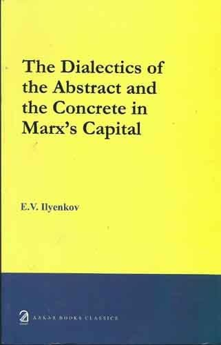 9788189833381: The Dialectics of the Abstract and the Concrete in Marx's Capital