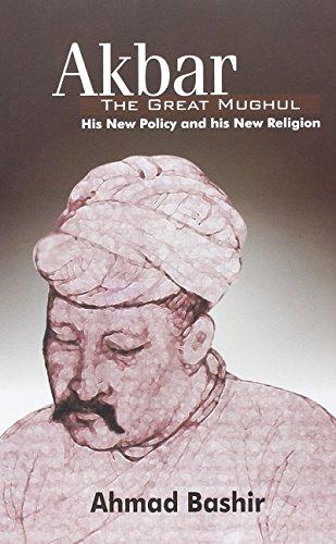 Akbar - The Great Mughul: Ah?mad Bashi?r Ali