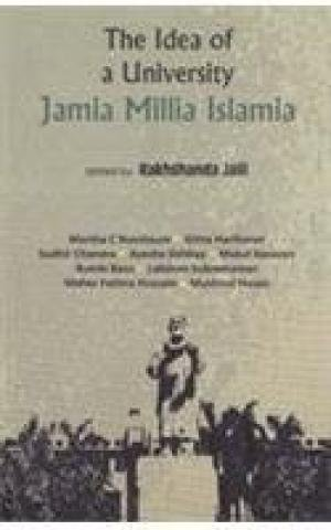 The Idea of a University: Jamia Millia Islamia: Rakhshanda Jalil