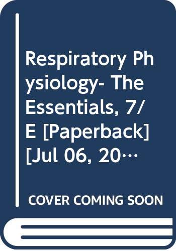 Respiratory Physiology- The Essentials, 7/E: West J.B.