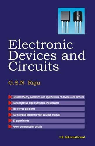 Electronic Devices and Circuits: G S N Raju